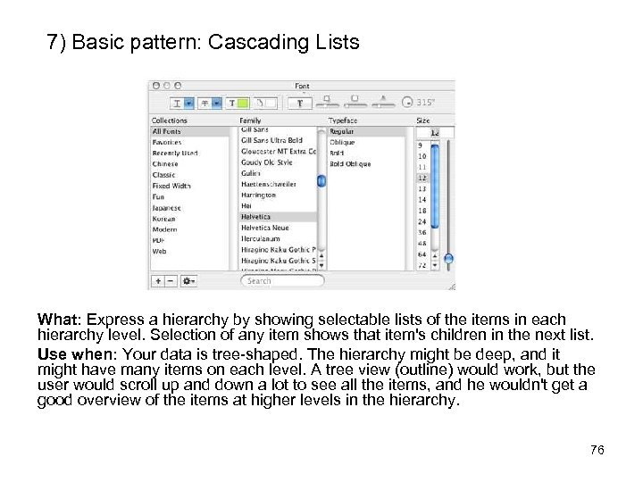 7) Basic pattern: Cascading Lists What: Express a hierarchy by showing selectable lists of