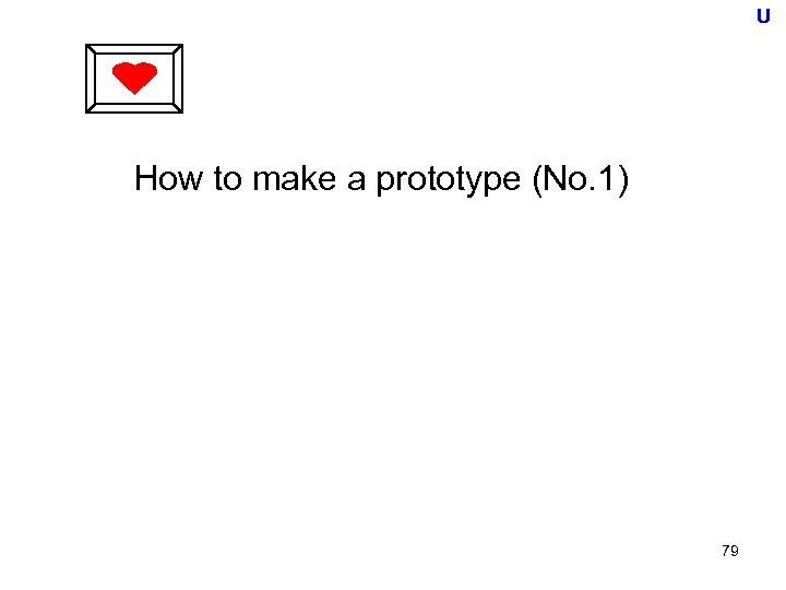 U How to make a prototype (No. 1) 79