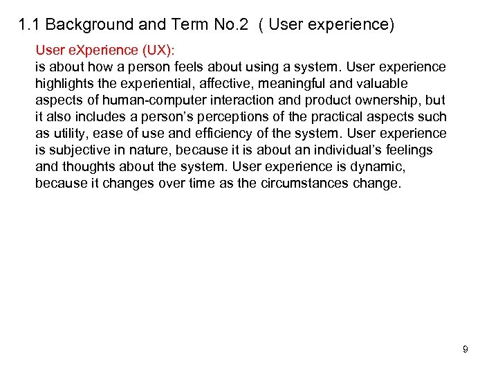 1. 1 Background and Term No. 2 ( User experience) User e. Xperience (UX):