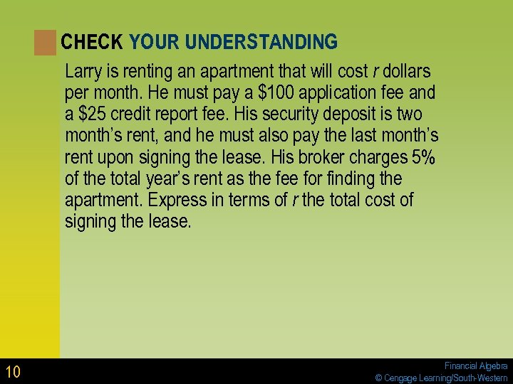 CHECK YOUR UNDERSTANDING Larry is renting an apartment that will cost r dollars per