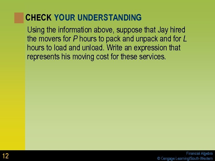 CHECK YOUR UNDERSTANDING Using the information above, suppose that Jay hired the movers for