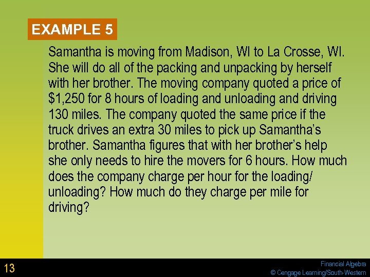 EXAMPLE 5 Samantha is moving from Madison, WI to La Crosse, WI. She will