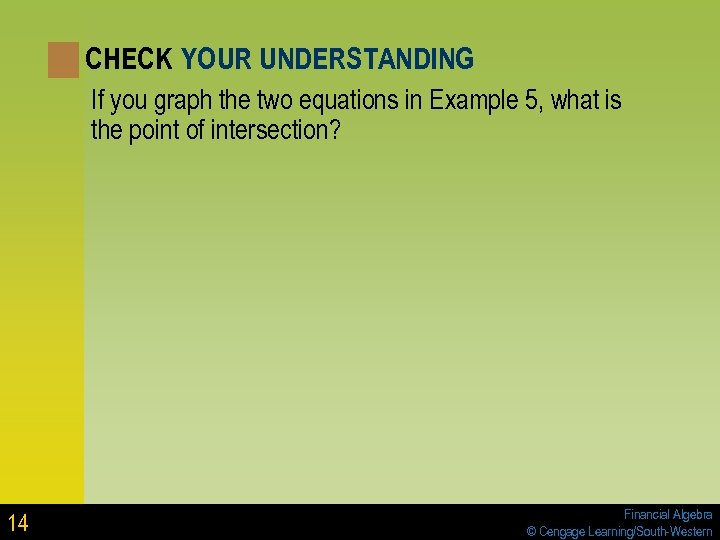 CHECK YOUR UNDERSTANDING If you graph the two equations in Example 5, what is