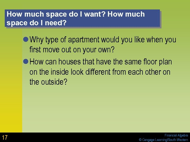 How much space do I want? How much space do I need? l Why