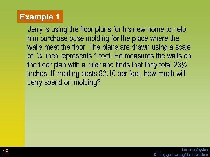 Example 1 Jerry is using the floor plans for his new home to help