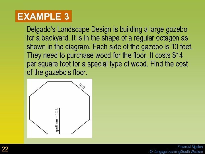 EXAMPLE 3 Delgado's Landscape Design is building a large gazebo for a backyard. It