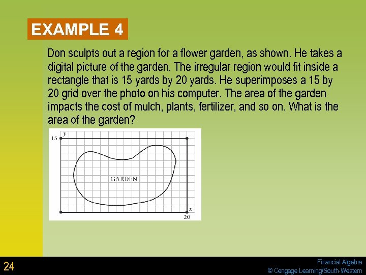 EXAMPLE 4 Don sculpts out a region for a flower garden, as shown. He