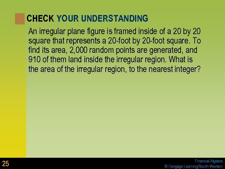 CHECK YOUR UNDERSTANDING An irregular plane figure is framed inside of a 20 by