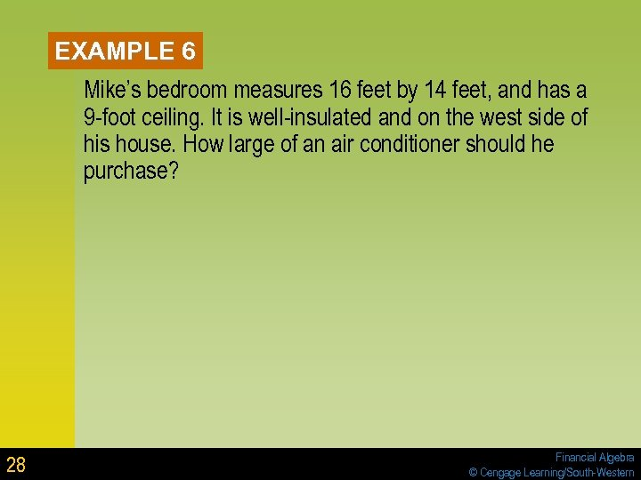 EXAMPLE 6 Mike's bedroom measures 16 feet by 14 feet, and has a 9