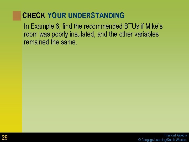 CHECK YOUR UNDERSTANDING In Example 6, find the recommended BTUs if Mike's room was