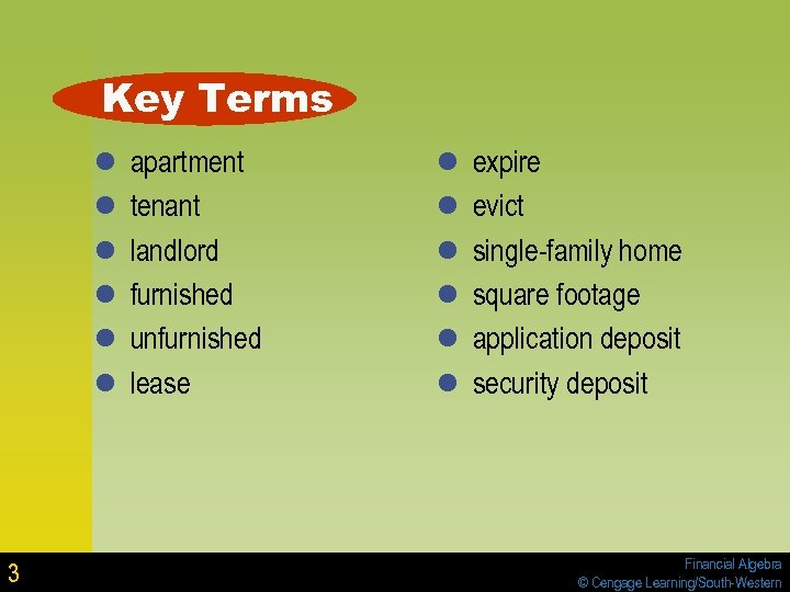 Key Terms l l l 3 apartment tenant landlord furnished unfurnished lease l l