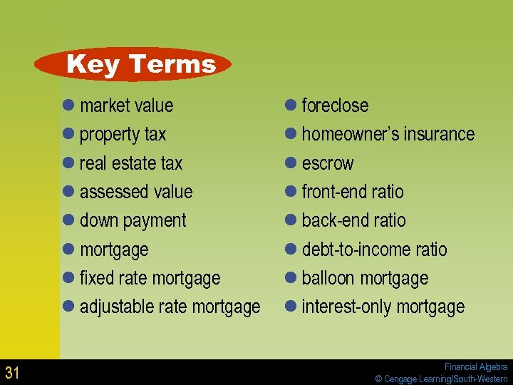 Key Terms l market value l property tax l real estate tax l assessed
