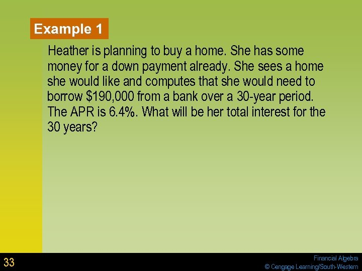 Example 1 Heather is planning to buy a home. She has some money for