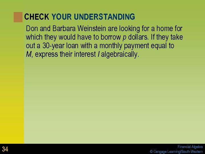 CHECK YOUR UNDERSTANDING Don and Barbara Weinstein are looking for a home for which