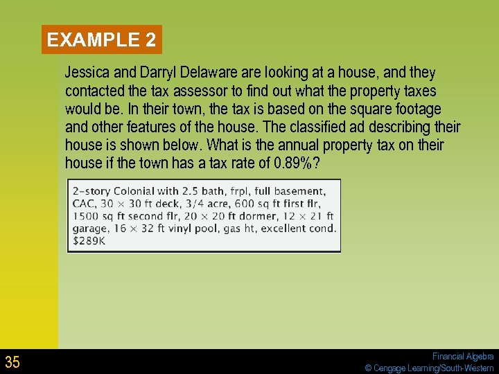 EXAMPLE 2 Jessica and Darryl Delaware looking at a house, and they contacted the