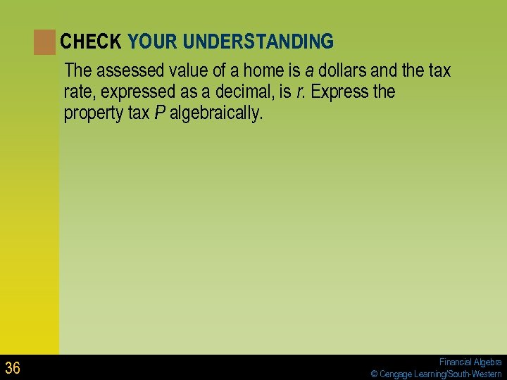 CHECK YOUR UNDERSTANDING The assessed value of a home is a dollars and the