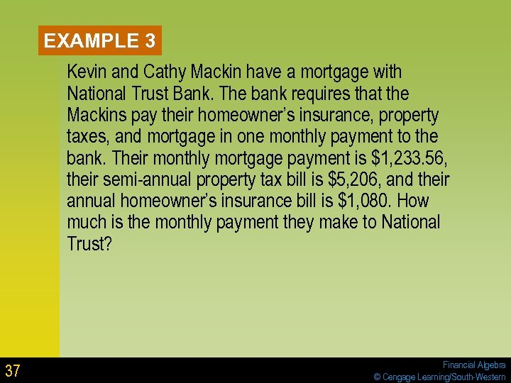 EXAMPLE 3 Kevin and Cathy Mackin have a mortgage with National Trust Bank. The
