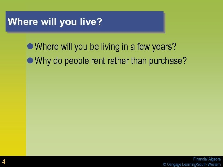 Where will you live? l Where will you be living in a few years?