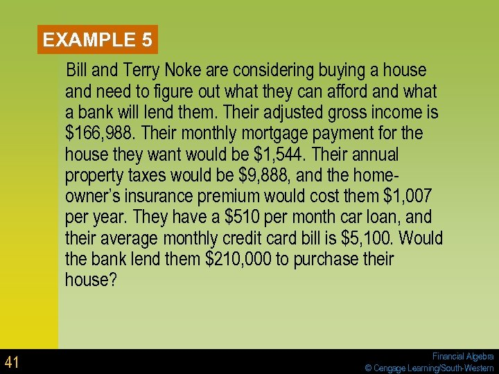 EXAMPLE 5 Bill and Terry Noke are considering buying a house and need to