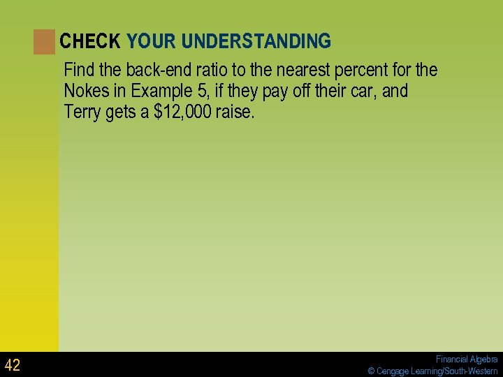 CHECK YOUR UNDERSTANDING Find the back-end ratio to the nearest percent for the Nokes