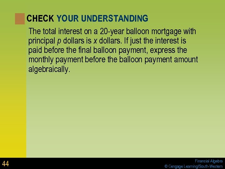 CHECK YOUR UNDERSTANDING The total interest on a 20 -year balloon mortgage with principal