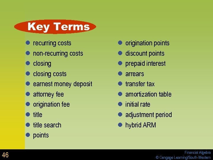Key Terms l l l l l 46 recurring costs non-recurring costs closing costs