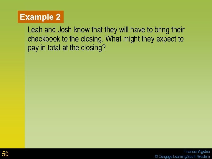 Example 2 Leah and Josh know that they will have to bring their checkbook
