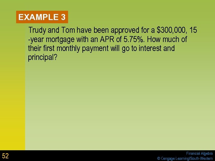 EXAMPLE 3 Trudy and Tom have been approved for a $300, 000, 15 -year