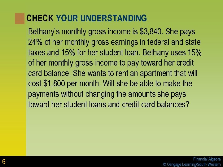 CHECK YOUR UNDERSTANDING Bethany's monthly gross income is $3, 840. She pays 24% of