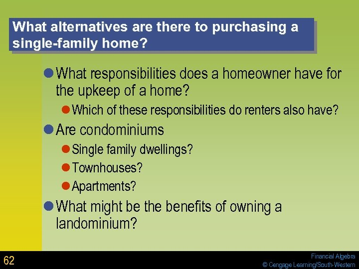 What alternatives are there to purchasing a single-family home? l What responsibilities does a