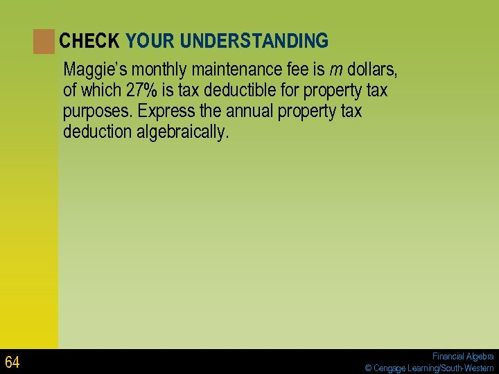 CHECK YOUR UNDERSTANDING Maggie's monthly maintenance fee is m dollars, of which 27% is