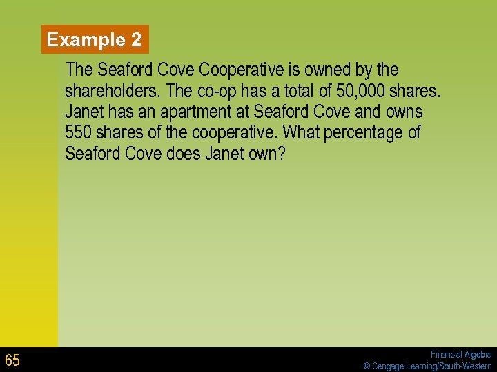 Example 2 The Seaford Cove Cooperative is owned by the shareholders. The co-op has