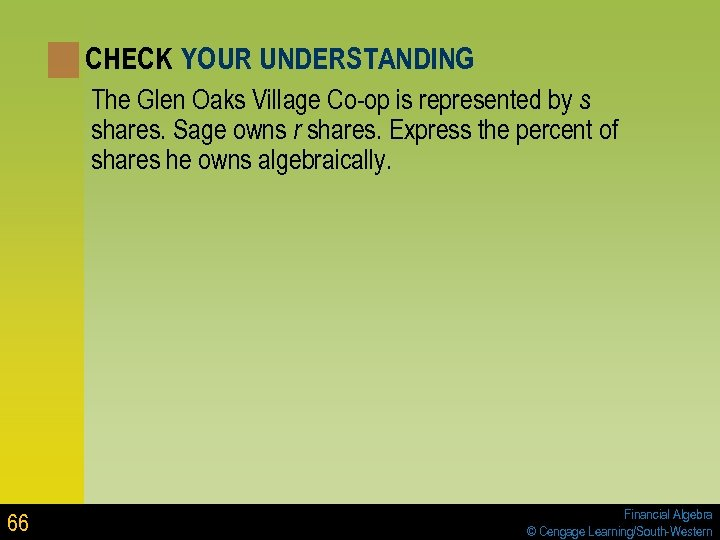 CHECK YOUR UNDERSTANDING The Glen Oaks Village Co-op is represented by s shares. Sage