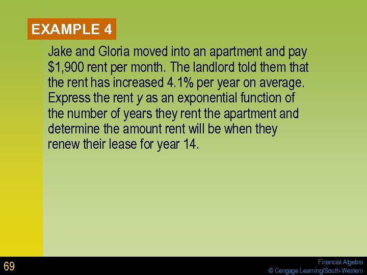 EXAMPLE 4 Jake and Gloria moved into an apartment and pay $1, 900 rent