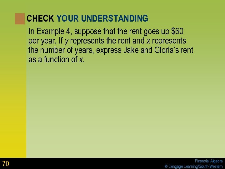 CHECK YOUR UNDERSTANDING In Example 4, suppose that the rent goes up $60 per