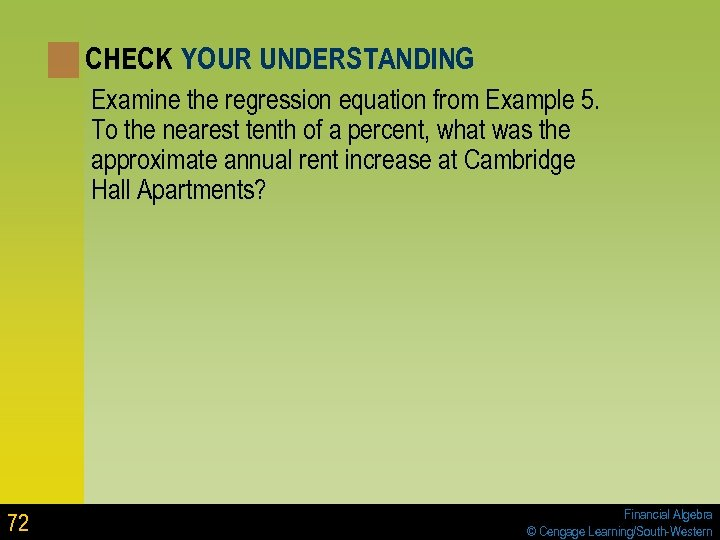 CHECK YOUR UNDERSTANDING Examine the regression equation from Example 5. To the nearest tenth