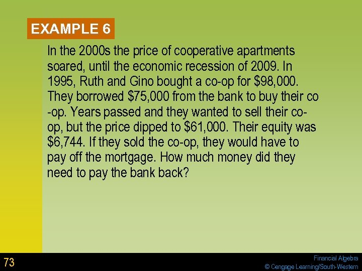 EXAMPLE 6 In the 2000 s the price of cooperative apartments soared, until the