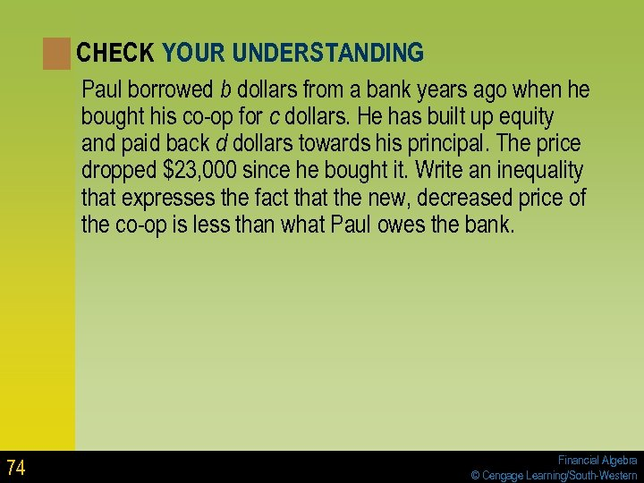 CHECK YOUR UNDERSTANDING Paul borrowed b dollars from a bank years ago when he