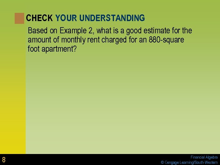 CHECK YOUR UNDERSTANDING Based on Example 2, what is a good estimate for the
