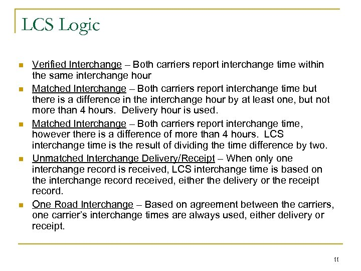 LCS Logic n n n Verified Interchange – Both carriers report interchange time within