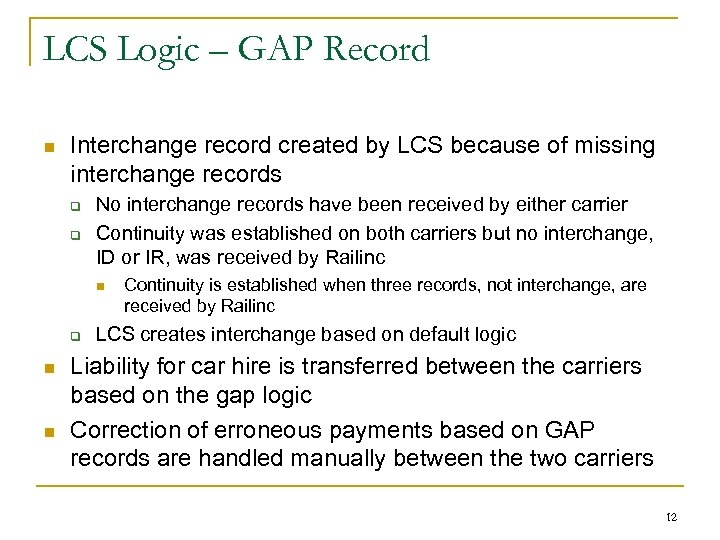 LCS Logic – GAP Record n Interchange record created by LCS because of missing