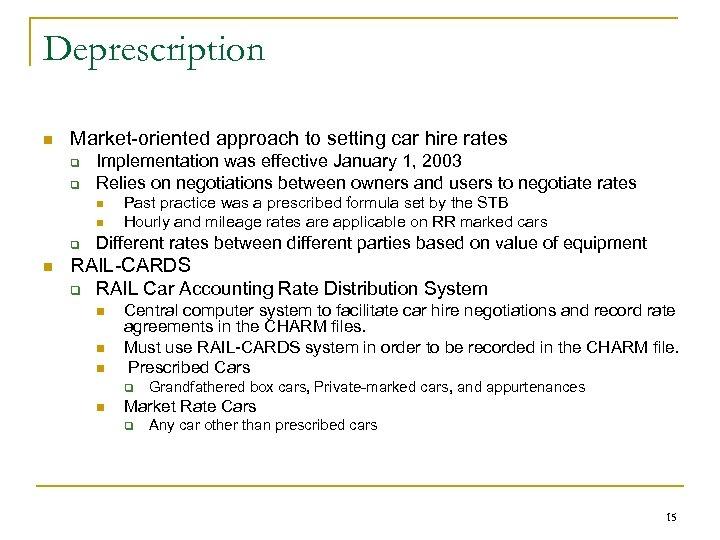 Deprescription n Market-oriented approach to setting car hire rates q q Implementation was effective