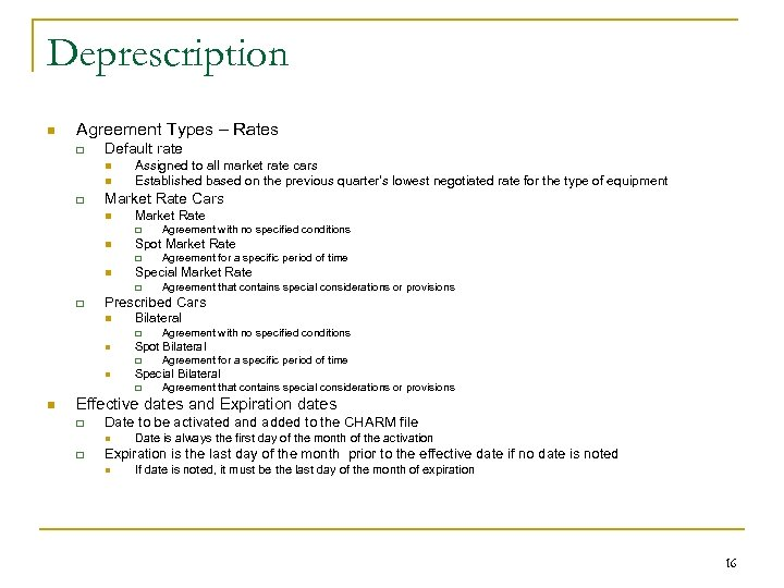 Deprescription n Agreement Types – Rates q Default rate n n q Assigned to