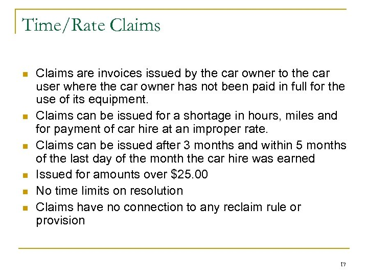 Time/Rate Claims n n n Claims are invoices issued by the car owner to