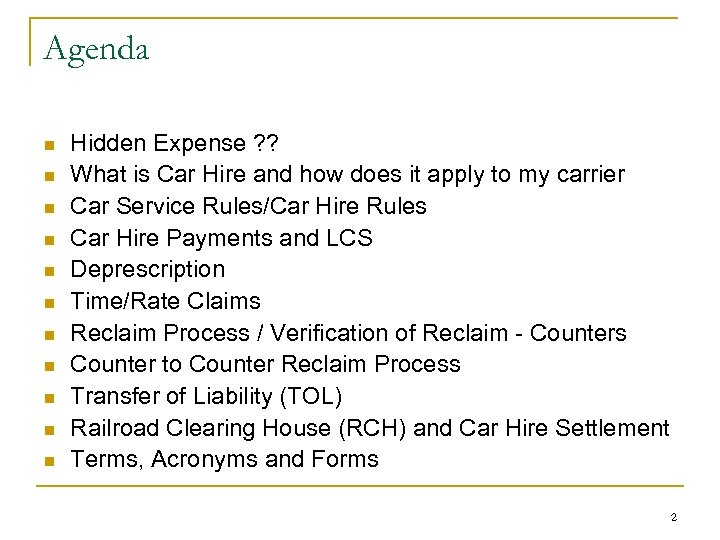 Agenda n n n Hidden Expense ? ? What is Car Hire and how