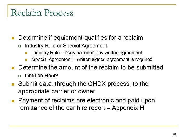 Reclaim Process n Determine if equipment qualifies for a reclaim q Industry Rule or