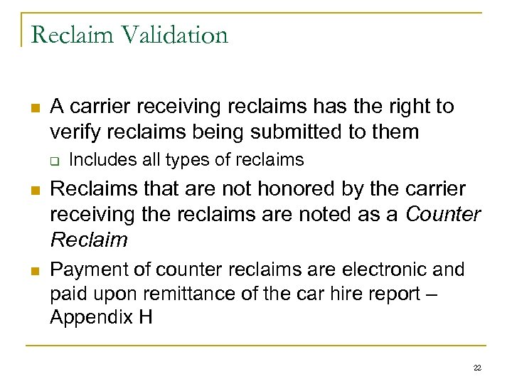 Reclaim Validation n A carrier receiving reclaims has the right to verify reclaims being