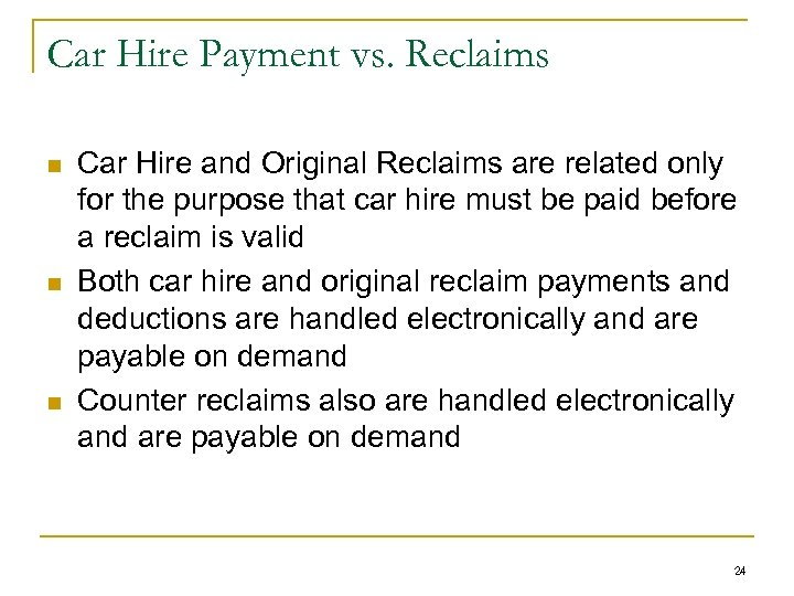 Car Hire Payment vs. Reclaims n n n Car Hire and Original Reclaims are