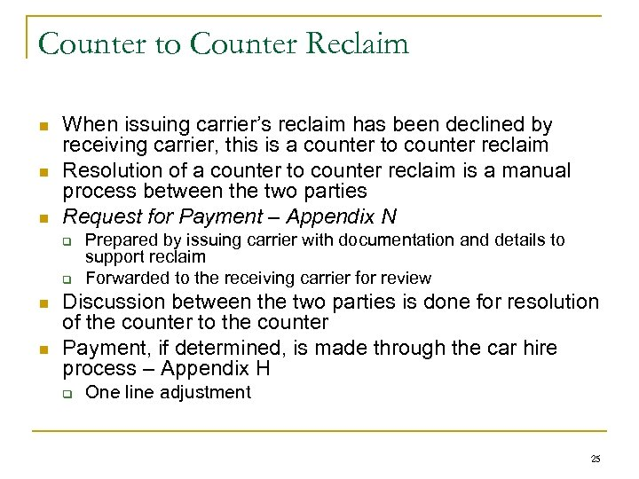 Counter to Counter Reclaim n n n When issuing carrier's reclaim has been declined