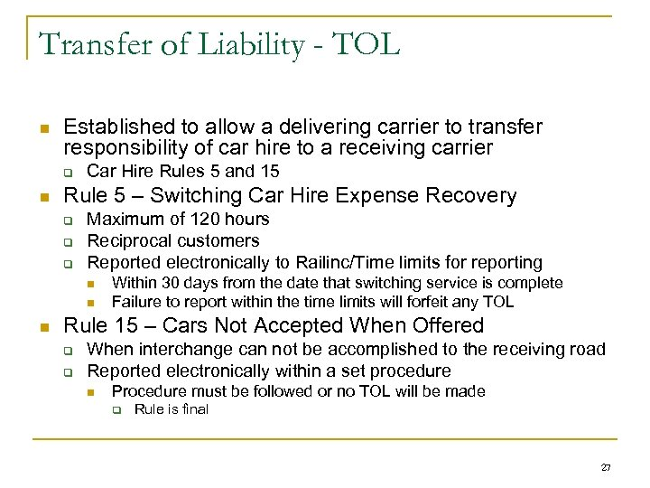 Transfer of Liability - TOL n Established to allow a delivering carrier to transfer